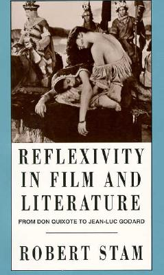Reflexivity in Film and Literature By Stam, Robert