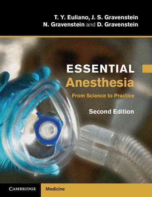 Essential Anesthesia By Euliano, T. Y./ Gravenstein, J. S./ Gravenstein, N./ Gravenstein, D.