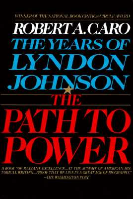 The Path to Power By Caro, Robert A.